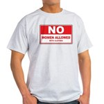 No Women Allowed with clothes Light T-Shirt