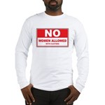 No Women Allowed with clothes Long Sleeve T-Shirt