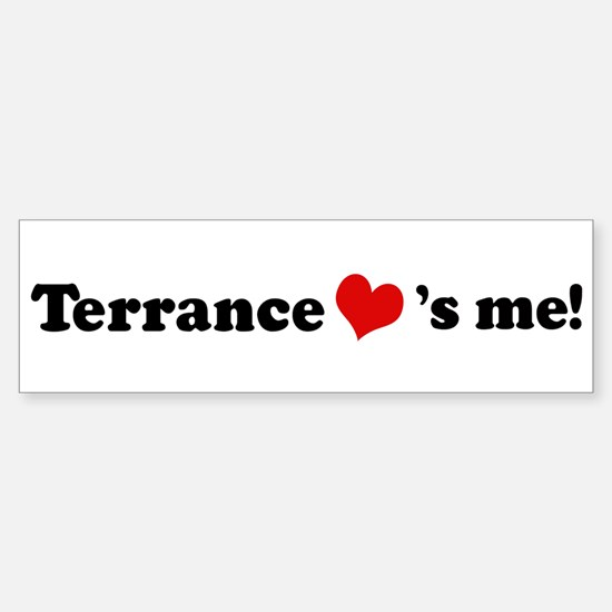 Terrance loves me Bumper Bumper Bumper Sticker