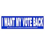 I WANT MY VOTE BACK Bumper Sticker