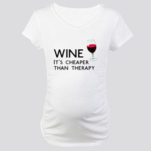 Wine Cheaper Than Therapy Maternity T-Shirt