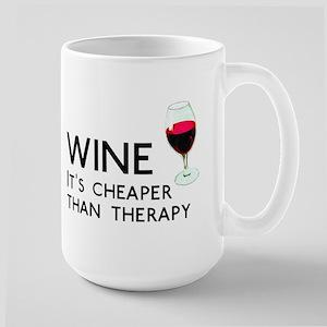 Wine Cheaper Than Therapy Large Mug