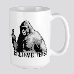 BELIEVE THIS! Large Mug