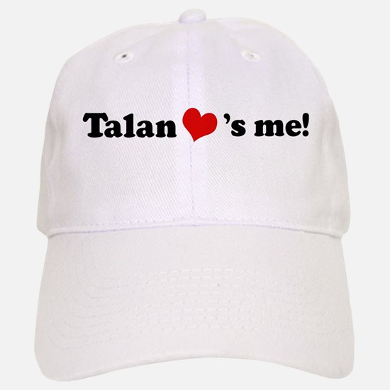 Talan loves me Baseball Baseball Cap