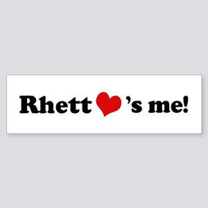 Rhett loves me Bumper Sticker