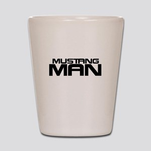 New Mustang Man Shot Glass