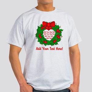 Add Your Own Text Wreath Light T-Shirt