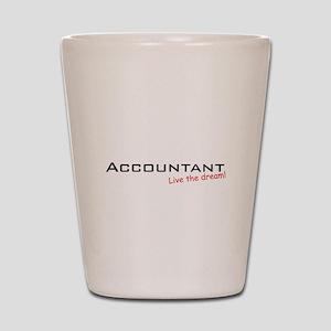 Accountant / Dream! Shot Glass