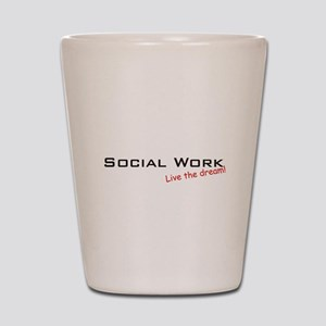 Social Work / Dream! Shot Glass