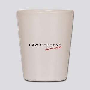 Law Student / Dream! Shot Glass