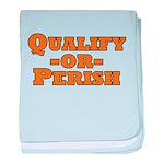 Qualify or Perish baby blanket