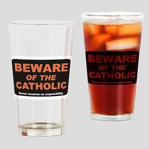 Beware / Catholic Drinking Glass