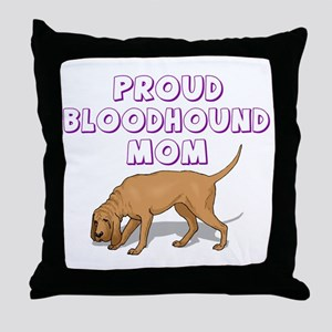 Proud Bloodhound Mom Throw Pillow