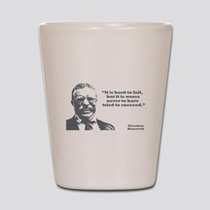 Roosevelt - Failure Shot Glass