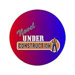 "Novel Under Construction 3.5"" Button"