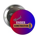 "Novel Under Construction 2.25"" Button (100 pa"