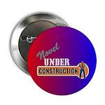 "Novel Under Construction 2.25"" Button (10 pac"