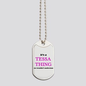 It's a Tessa thing, you wouldn't Dog Tags