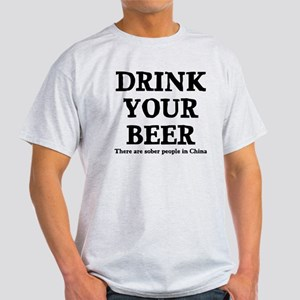 Drink Your Beer Light T-Shirt