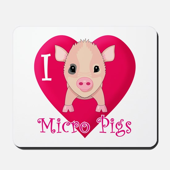 I Love Micro Pigs Mousepad