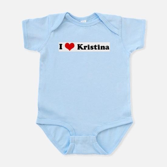 I Love Kristina Infant Creeper