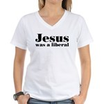 Jesus Was A Liberal Women's V-Neck T-Shirt