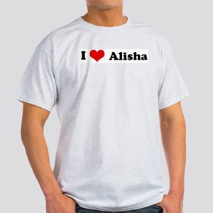 I Love Alisha Ash Grey T-Shirt