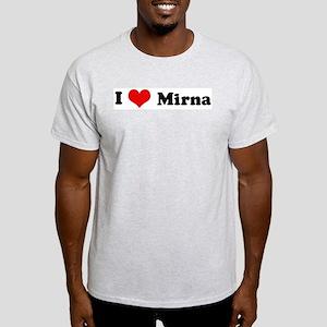 I Love Mirna Ash Grey T-Shirt