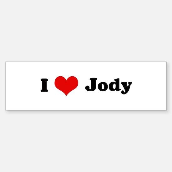 I Love Jody Bumper Bumper Bumper Sticker