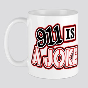 911 is a JOKE -- T-Shirt Mug
