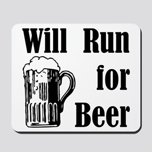 Will Run for Beer Mousepad