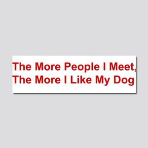 The More I Like My Dog Car Magnet 10 x 3