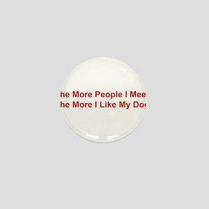 The More I Like My Dog Mini Button