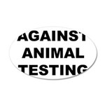 Against Animal Testing 22x14 Oval Wall Peel