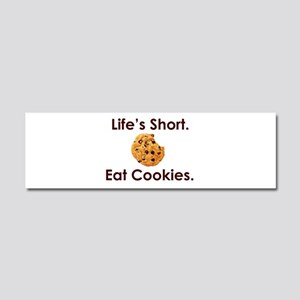 Life's Short. Eat Cookies. Car Magnet 10 x 3