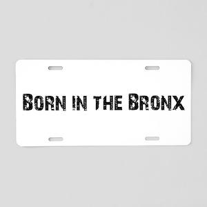 Born in the Bronx Aluminum License Plate