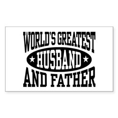 Greatest Husband And Father Sticker (Rectangle)