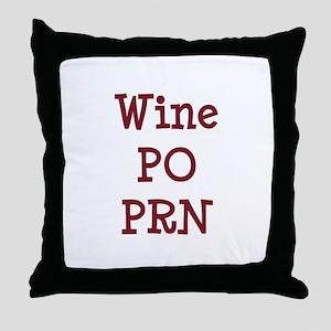 Wine PO PRN Throw Pillow