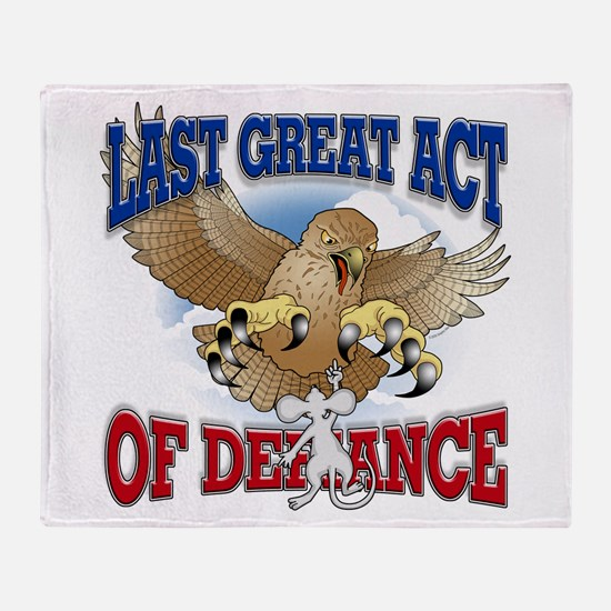 Last Great Act Of Defiance Throw Blanket