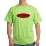 Sin or Jesus Killed Himself 4 Green T-Shirt