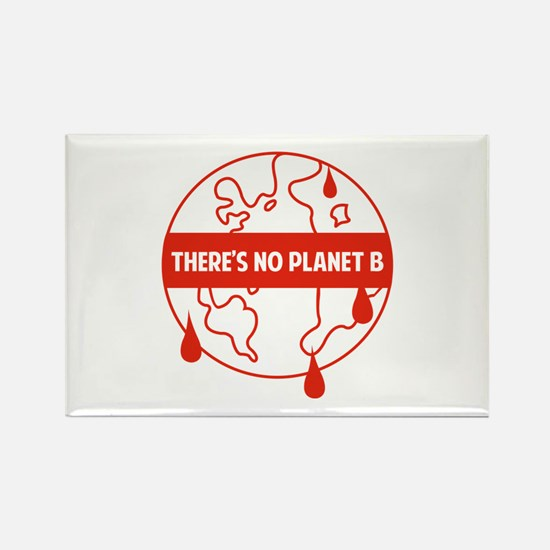 There's no planet B Rectangle Magnet