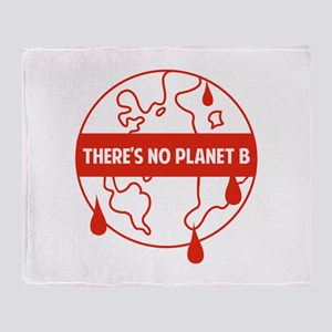 There's no planet B Throw Blanket