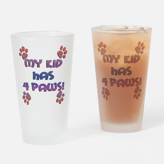 My Kid Has 4 Paws! Drinking Glass