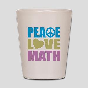 Peace Love Math Shot Glass