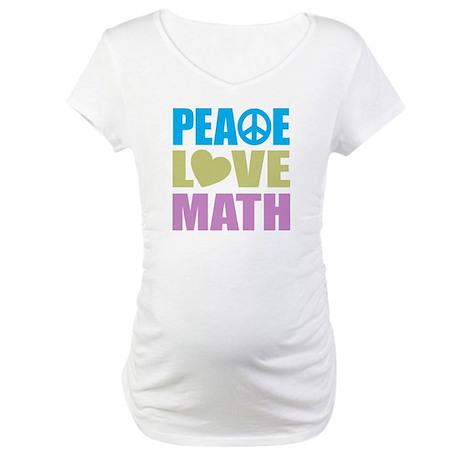 Peace Love Math Maternity T-Shirt