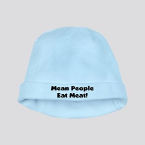 Mean People Eat Meat baby hat