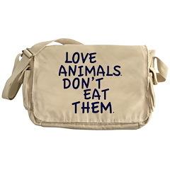 Don't Eat Animals Messenger Bag