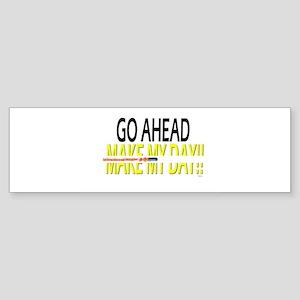 go ahead make my day Sticker (Bumper)