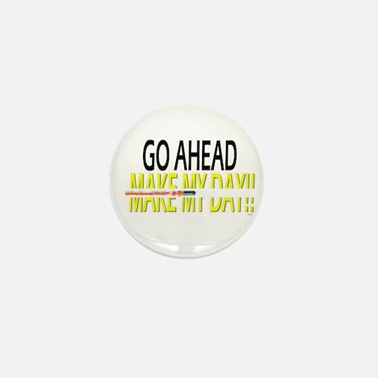 go ahead make my day Mini Button