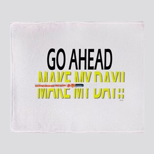 go ahead make my day Throw Blanket